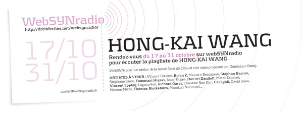 "webSYNradio webSYNradio-flyer150-Wang-fra600 Hong-Kai Wang : ""a composer is that without which something would not have happened"" Podcast Programme  Volkmar Klien Samu Gryllus Ruei-Ran Wu Revue Droit de cites Paraflow 6 Michael Fischer Hong-Kai Wang Hans Wagner Didi Kern Andrea Sodomka"
